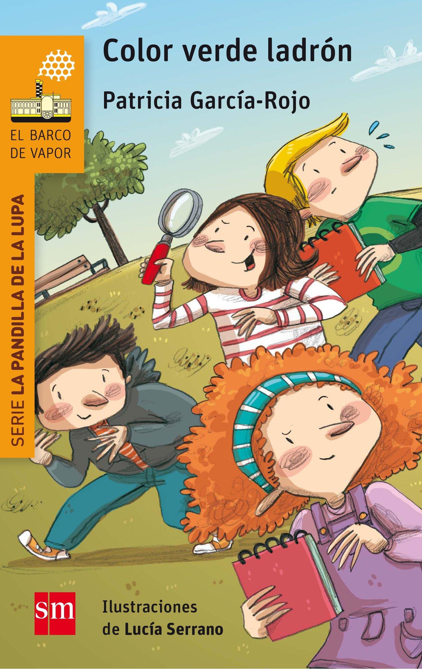 Color verde ladrón (El Barco de Vapor Naranja): Amazon.es: Patricia García-Rojo Cantón, Lucía Serrano Guerrero: Libros