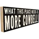 What This Place Needs is More Cowbell. Hand-Crafted in Tennessee, This Custom Wood Block Sign Measures 4X12 Inches. an Authen