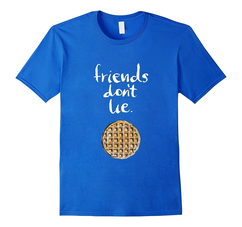 Friends Dont Lie T-Shirt Fandom for Kids Girls Mens Womens-mt