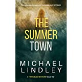 "The Summer Town: A riveting suspense thriller. (A ""Charlevoix Summers"" Suspense Thriller Book 2)"