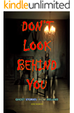 DON'T LOOK BEHIND YOU: GHOST STORIES FROM IRELAND