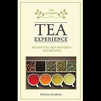 The Ultimate Tea Experience: Delightful Hot and Cold Tea Recipes, Bubble Milk Tea, Iced Tea, Infused Tea Recipes (English Edition)