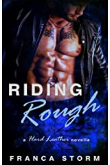 RIDING ROUGH (Hard Leather, #1) Kindle Edition