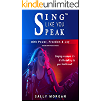 Sing Like You Speak™ Power Exercises: Learn to Sing as Naturally as Talking to Your Best Friend with over 100 Musical… book cover