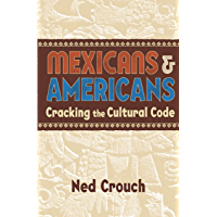 Mexicans & Americans: Cracking the Cultural Code (Reference Shelf) (English Edition)