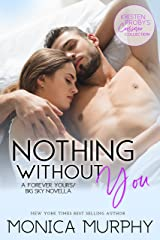 Nothing Without You: A Forever Yours/Big Sky Novella (Kristen Proby Crossover Collection Book 5) Kindle Edition