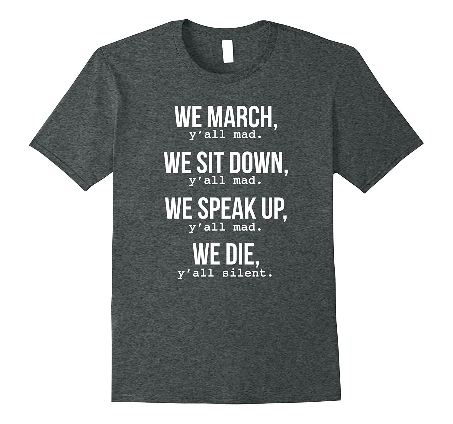 We March, Y'all Mad T-Shirt for Civil Rights-FL