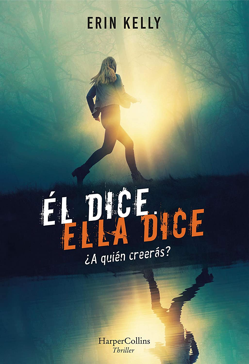 Él dice. Ella dice (HarperCollins) eBook: Kelly, Erin, HORRILLO ...
