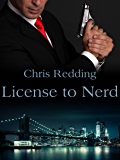 License to Nerd (Nerds Saving the World Book 1)