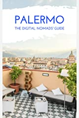 Palermo The Digital Nomads' Guide: Handbook for Digital Nomads, Location Independent Workers, and Connected Travelers in Italy (City Guides for Digital Nomads 1) Kindle Edition
