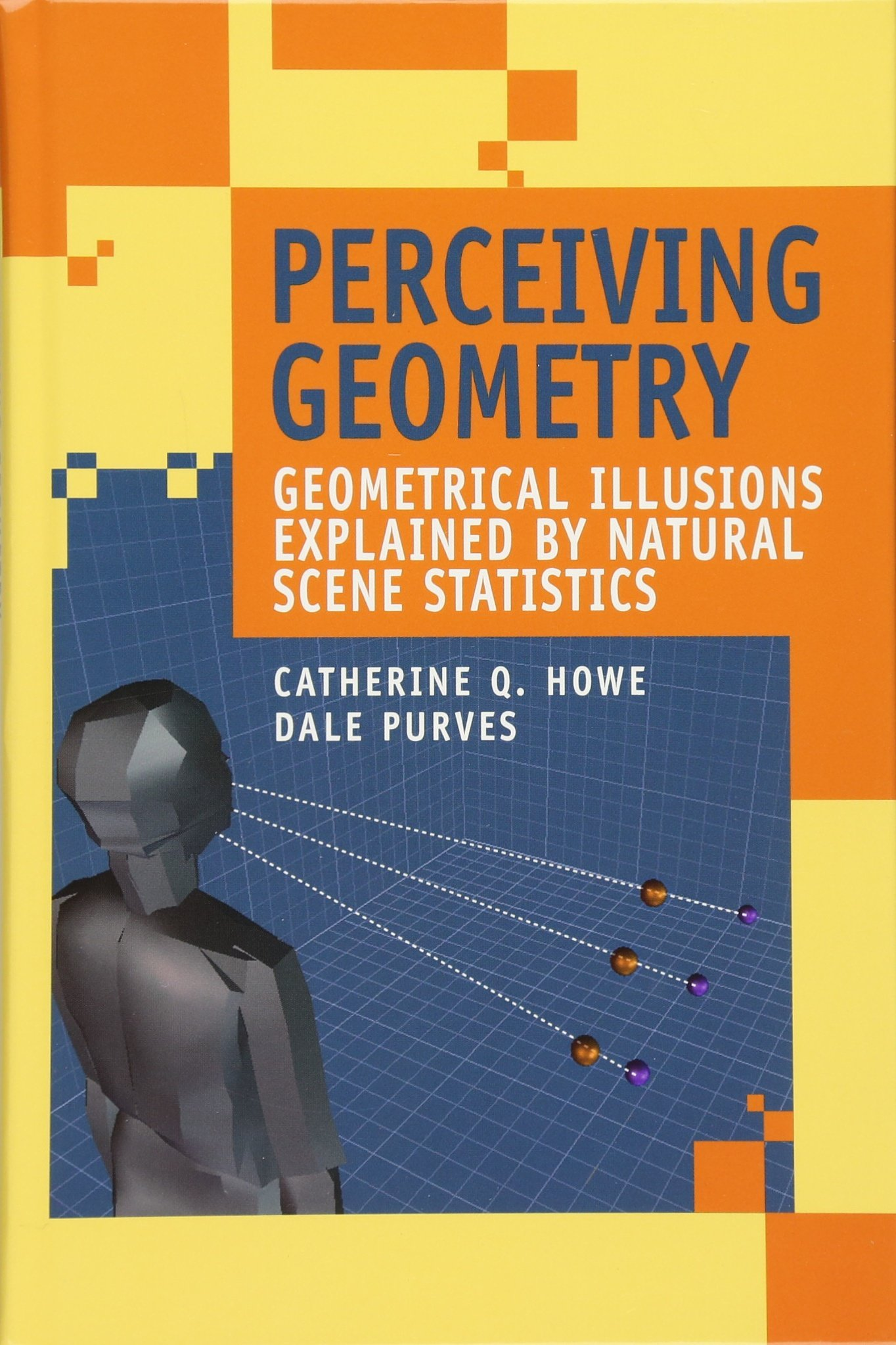 Perceiving Geometry: Geometrical Illusions Explained By Natural Scene  Statistics: Catherine Q Howe, Dale Purves: 9780387254876: Amazon: Books