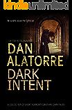 Dan Alatorre Dark Intent: A COLLECTION OF SHORT HORROR STORIES AND DARK TALES (Dan Alatorre's Dark Passages Book 3)