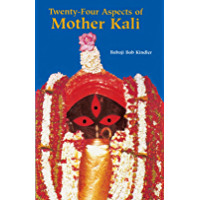 Twenty-Four Aspects of Mother Kali (Sword of the Goddess Book 1) (English Edition)