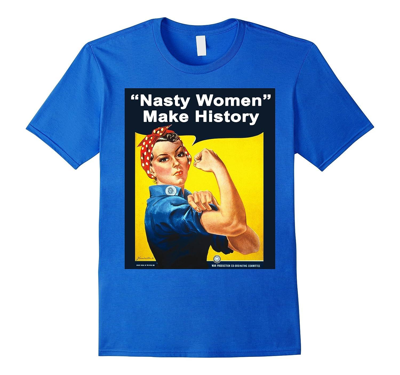Nasty Women Make History – Rosie The Riveter