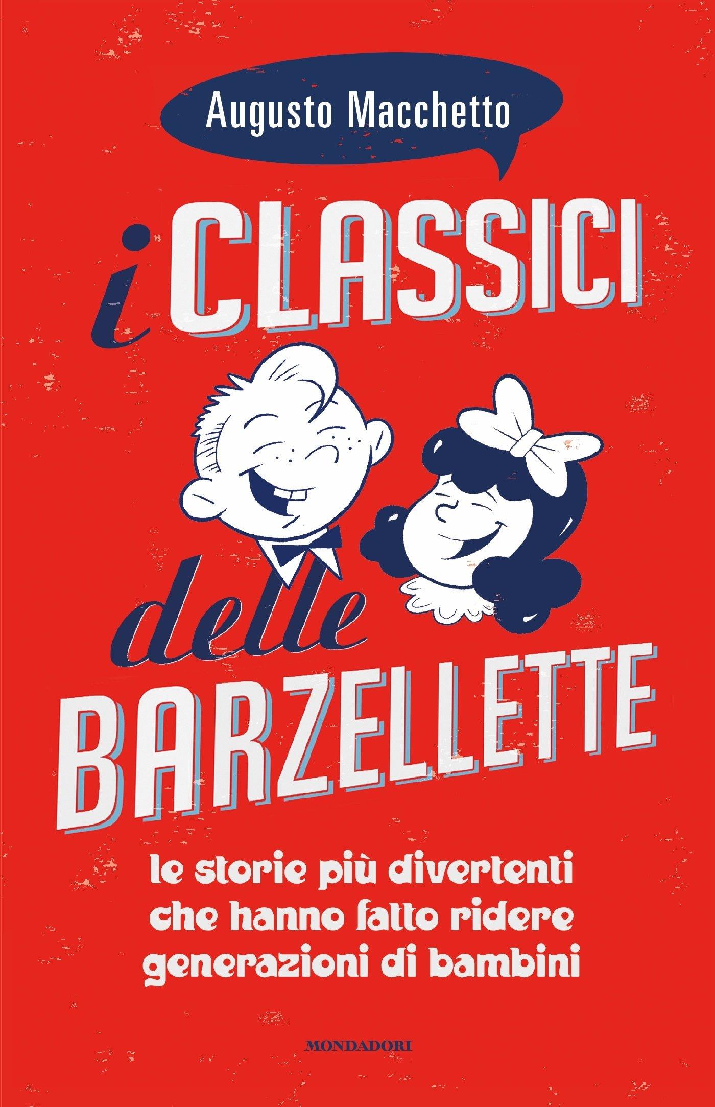 I classici delle barzellette. Ediz. illustrata Copertina flessibile – 13 giu 2017 Augusto Macchetto S. Zampollo Mondadori 880467878X