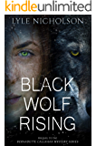 Black Wolf Rising (Prequel to the Bernadette Callahan Mystery Series)
