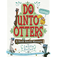 Do Unto Otters: A Book About Manners