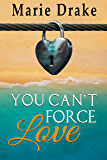 You Can't Force Love (Locked Hearts Book 1)