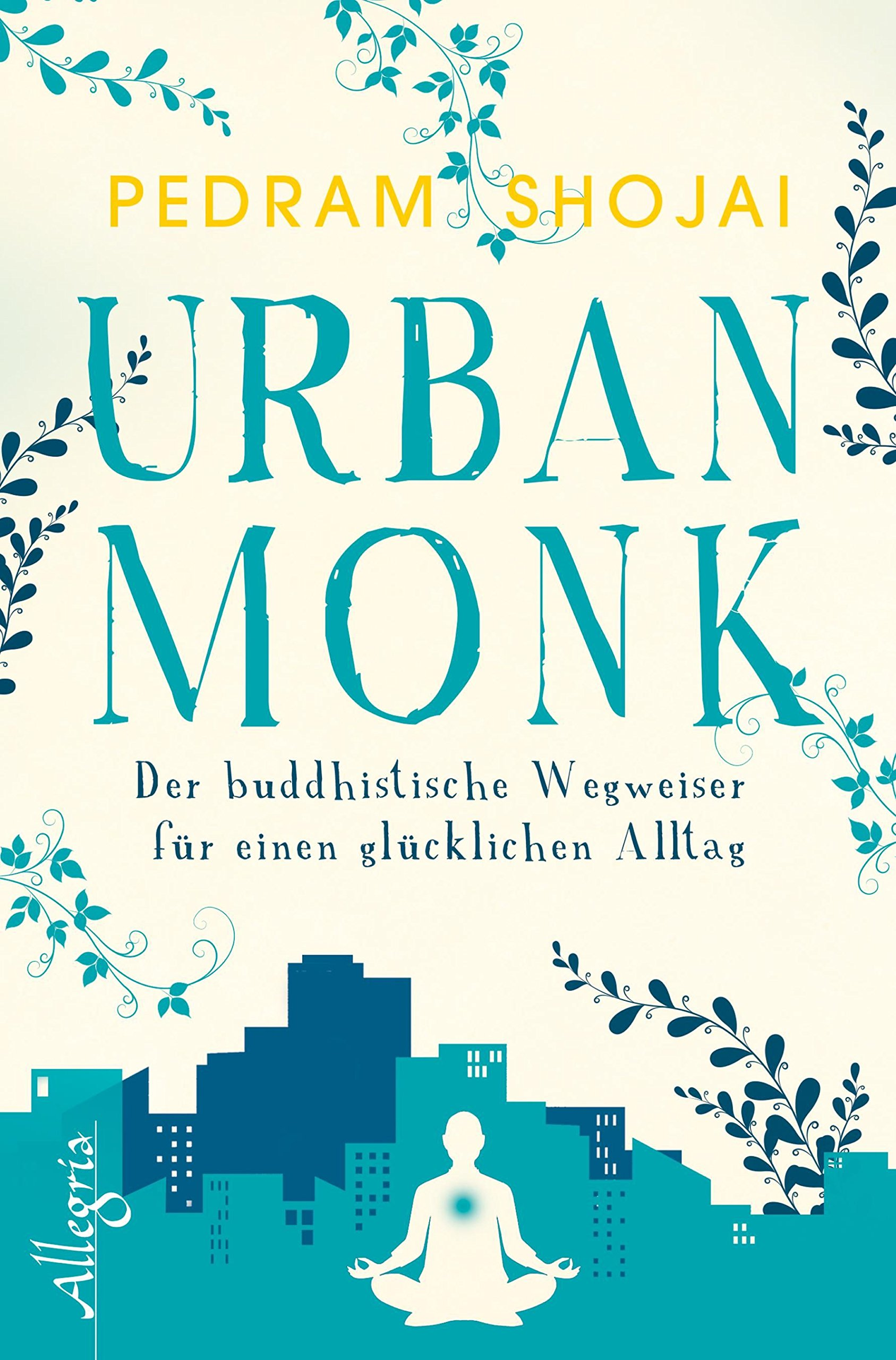 urban-monk-der-buddhistische-wegweiser-fr-einen-glcklichen-alltag