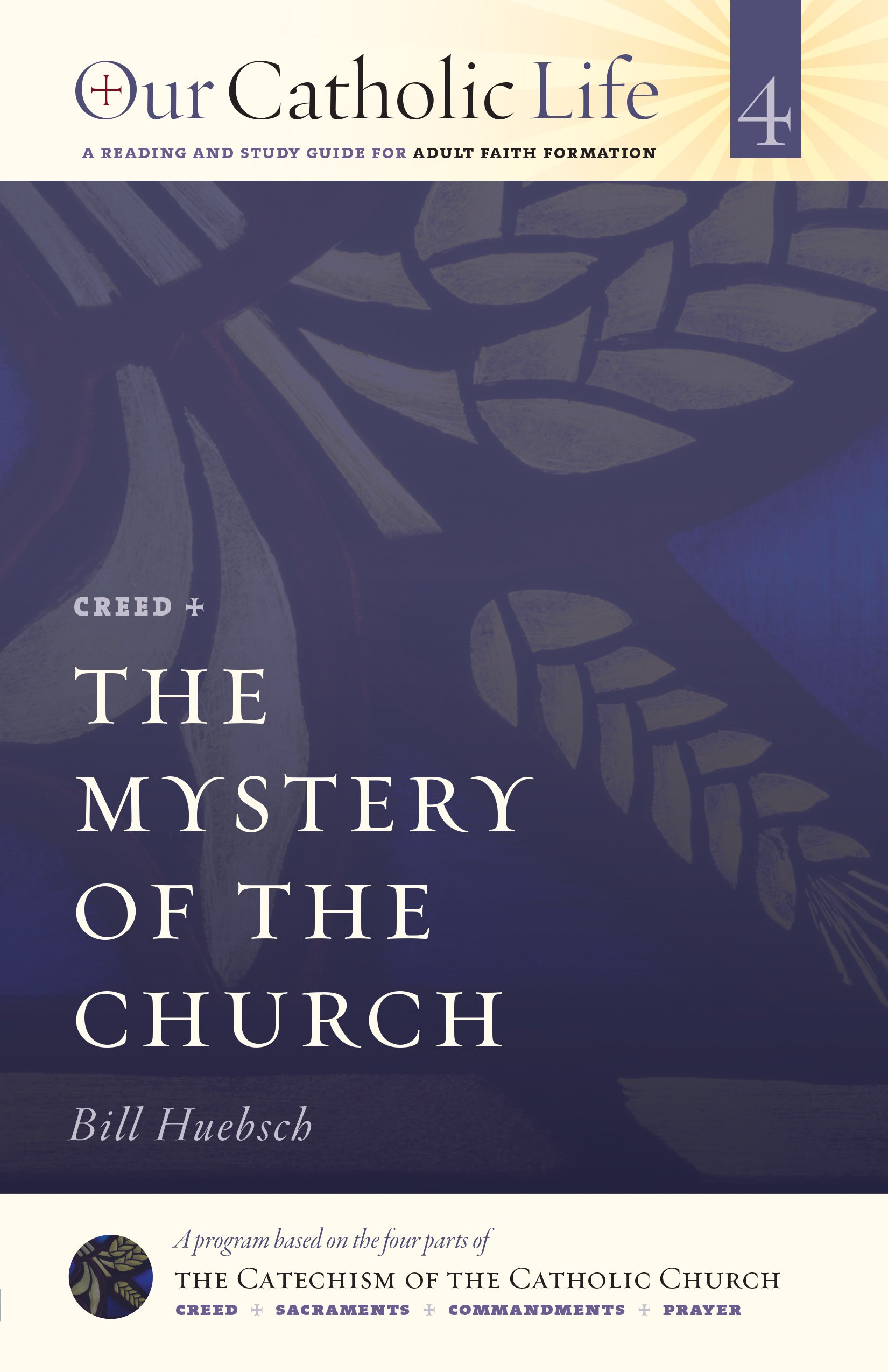 Creed: The Mystery of the Church (Our Catholic Life) pdf epub