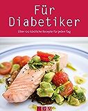 Rezepte für Diabetiker: Gesund kochen bei vollem Genuss (Gesunde Küche)