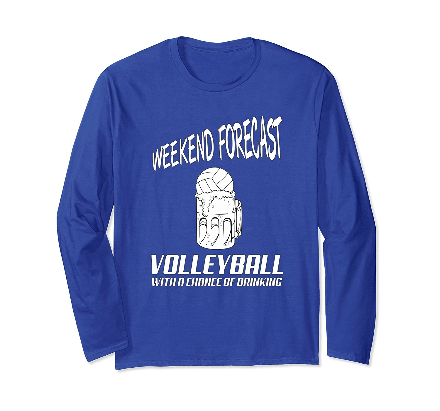 Weekend Forecast Volleyball With Chance Of Drinking T-Shirt-ah my shirt one gift