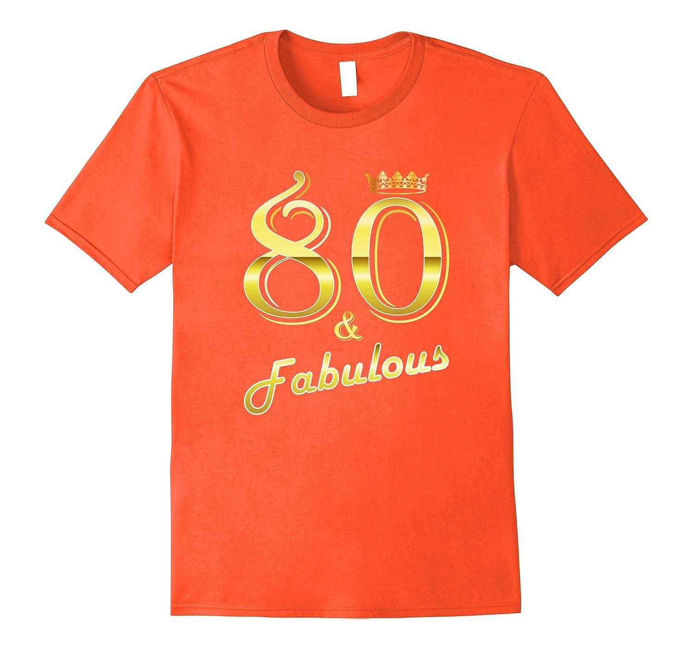 80 Fabulous Years Old Birthday 80th Gift Shirt TH