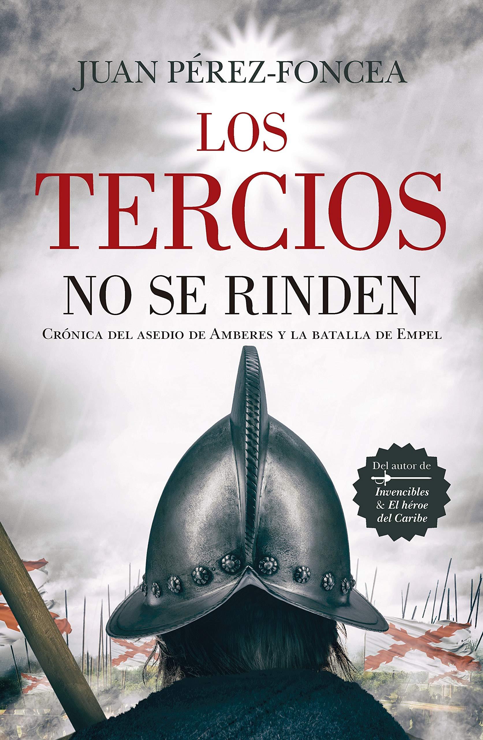 Los Tercios No Se Rinden: Amazon.es: Pérez-Foncea, Juan: Libros