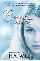 Bound Spirit: Book One of The Bound Spirit Series Kindle Edition