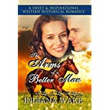 The Arms of a Better Man (A Love to Last a Lifetime Book 3)