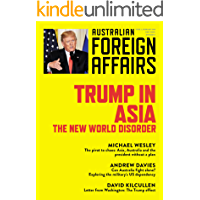 Trump in Asia: The New World Disorder: Australian Foreign Affairs; Issue 2