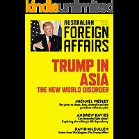 AFA2 Trump in Asia: The New World Disorder (Australian Foreign Affairs)