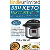 550 Keto Instant Pot Recipes Cookbook: 550 Easy and Delicious Ketogenic Instant Pot Recipes for Fast and Healthy Meals - That Saves Your Precious Time (English Edition)