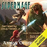 Supermage: Rise to Omniscience, Book 1