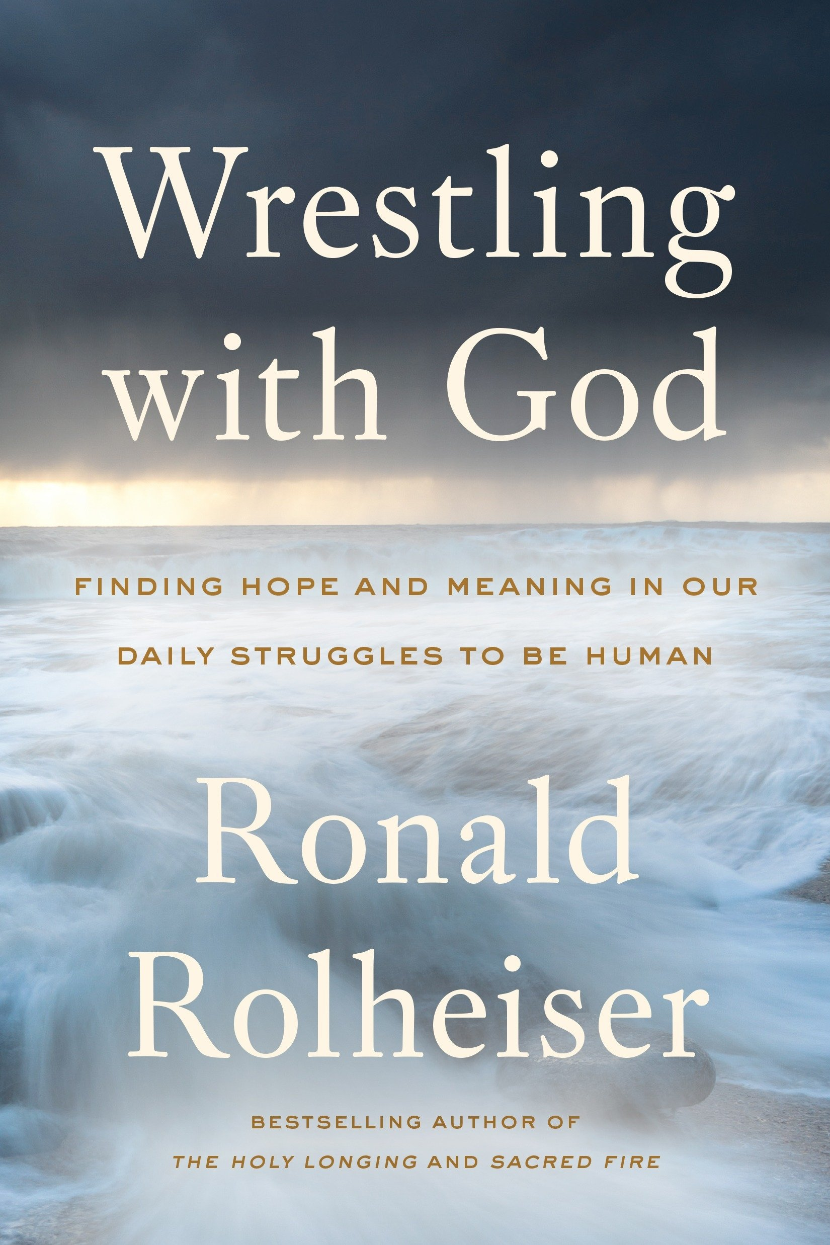 Wrestling with God: Finding Hope and Meaning in Our Daily ...
