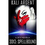 3013: SPELLBOUND: A 3013 Novella
