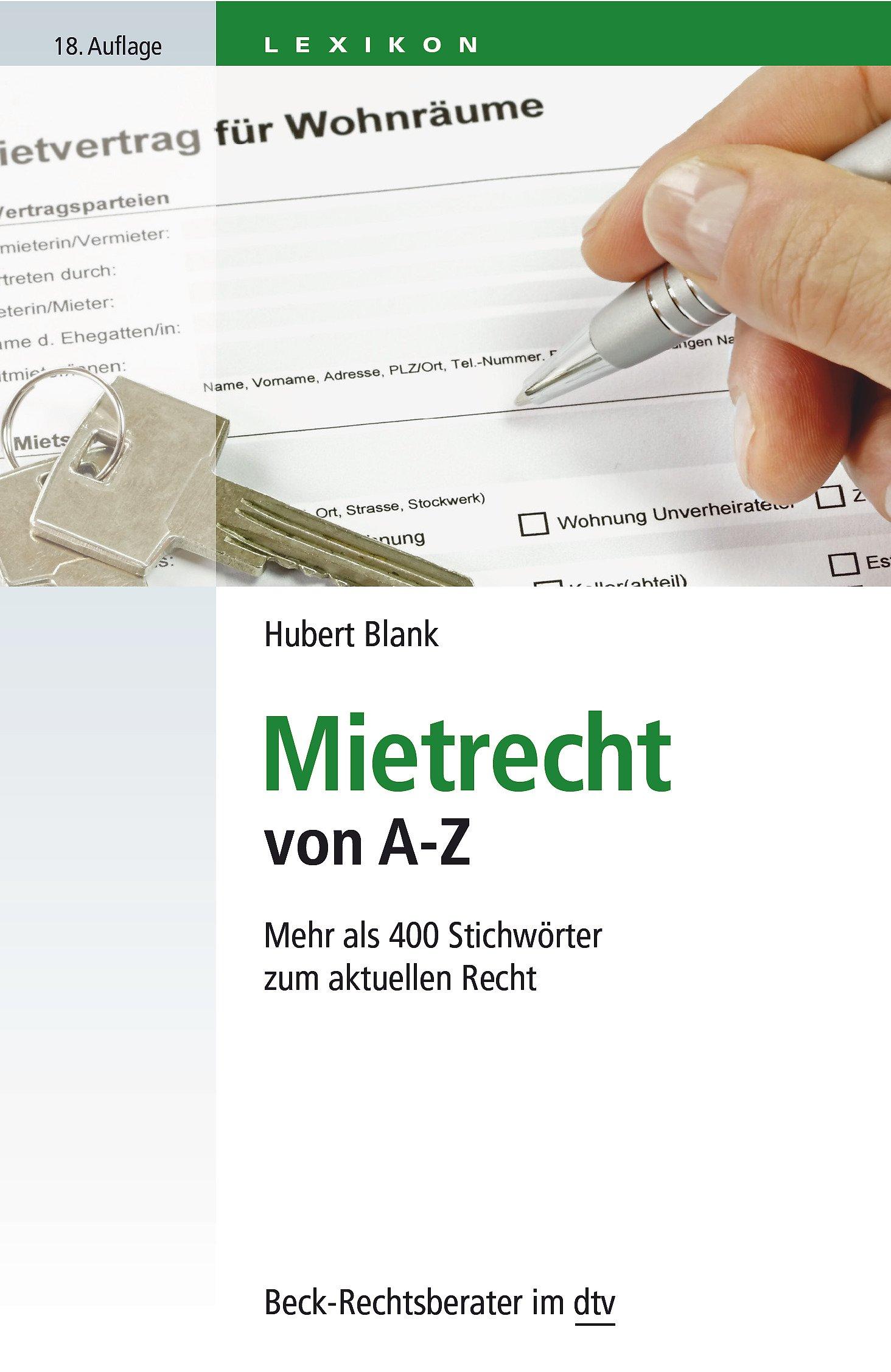 Mietrecht von A - Z: Für Mieter und Vermieter, Verwalter, Makler und ...