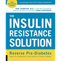 The Insulin Resistance Solution: Repair Your Damaged Metabolism, Shed Belly Fat, and Prevent Diabetes