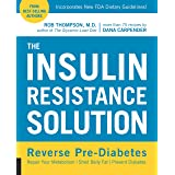 The Insulin Resistance Solution: Reverse Pre-Diabetes, Repair Your Metabolism, Shed Belly Fat, and Prevent Diabetes - with mo