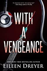 With a Vengeance: Medical Thriller Kindle Edition