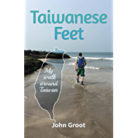 Taiwanese Feet: My walk around Taiwan (English Edition)
