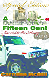 A Dollar Outta Fifteen Cent 4.5: Married to the Money (A Dollar Outta Fifteen Cent Series)