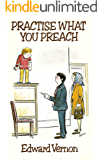 Practise What You Preach (Edward Vernon's Practice series Book 2)