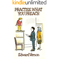 Practise What You Preach (Edward Vernon's Practice series Book 2)