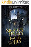 Sherlock Holmes and the Father of Lies: A Sherlock Holmes Fantasy Thriller (Confidential Files of Dr. John H. Watson…
