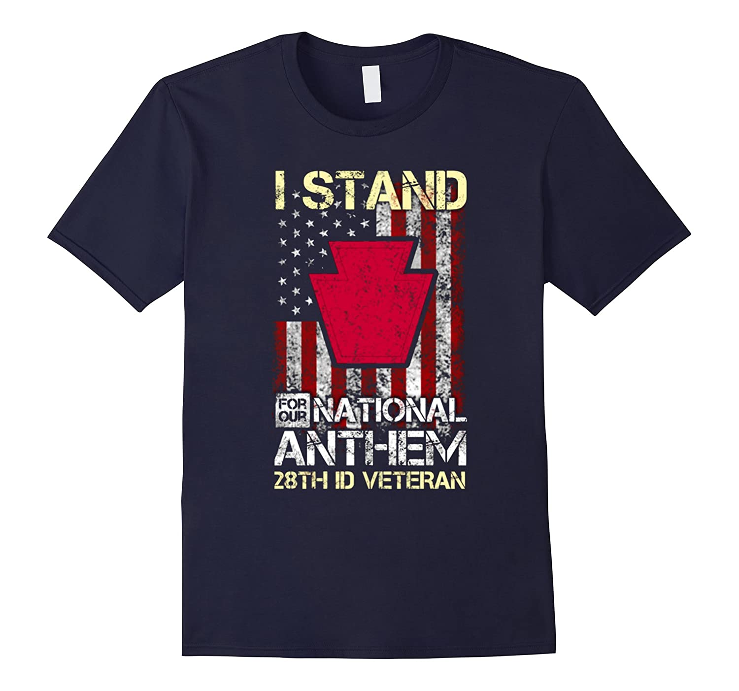 28th Infantry Division,I stand for our national anthem Shirt-T-Shirt