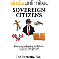 SOVEREIGN CITIZENS: Deconstructing, Decoding and Deflating the World's Most Notorious Anti-Government Movement