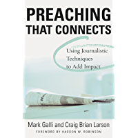 Preaching That Connects: Using Techniques of Journalists to Add Impact book cover