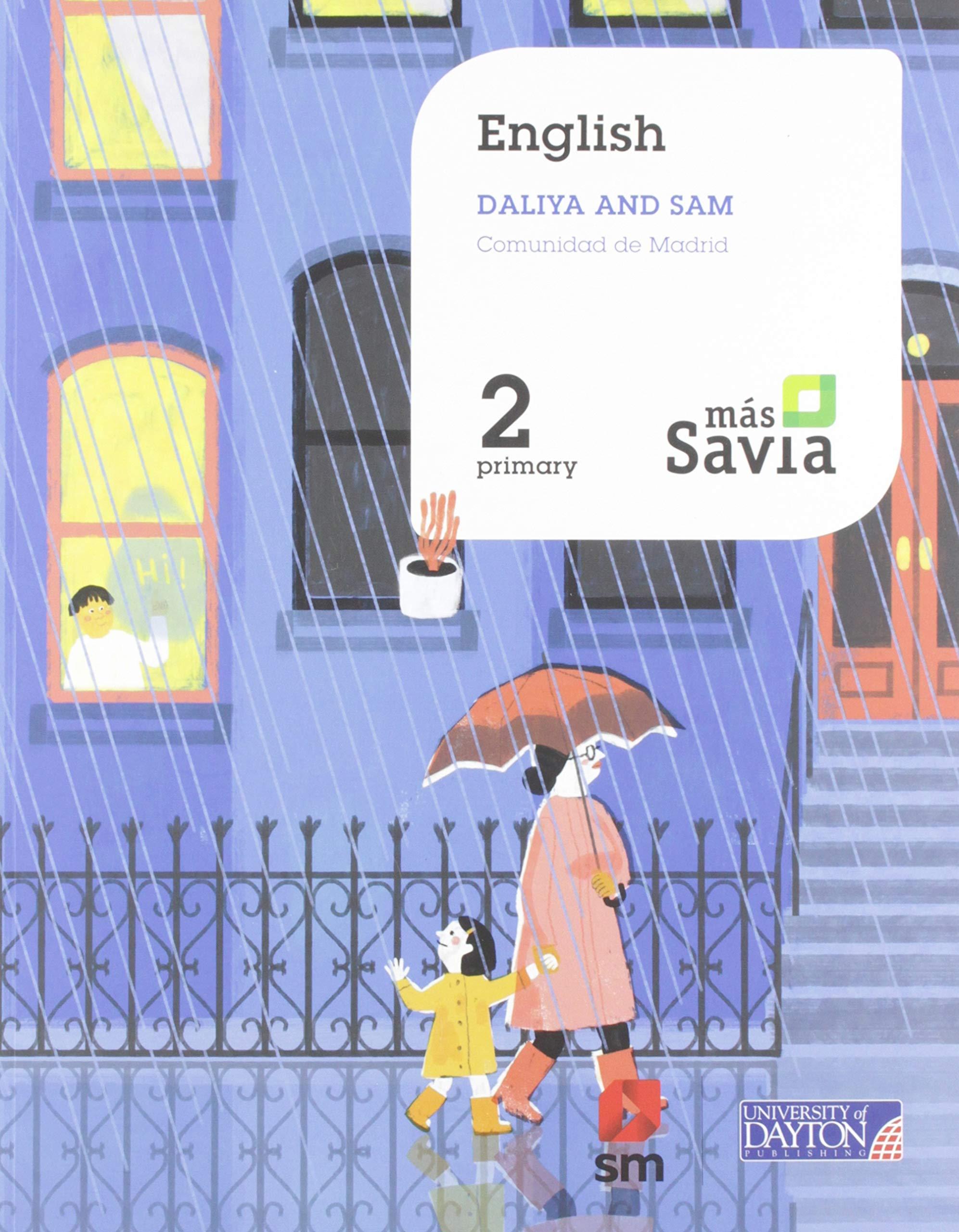 English. Sam and Daliya. 2 Primary. Más Savia. Madrid ...