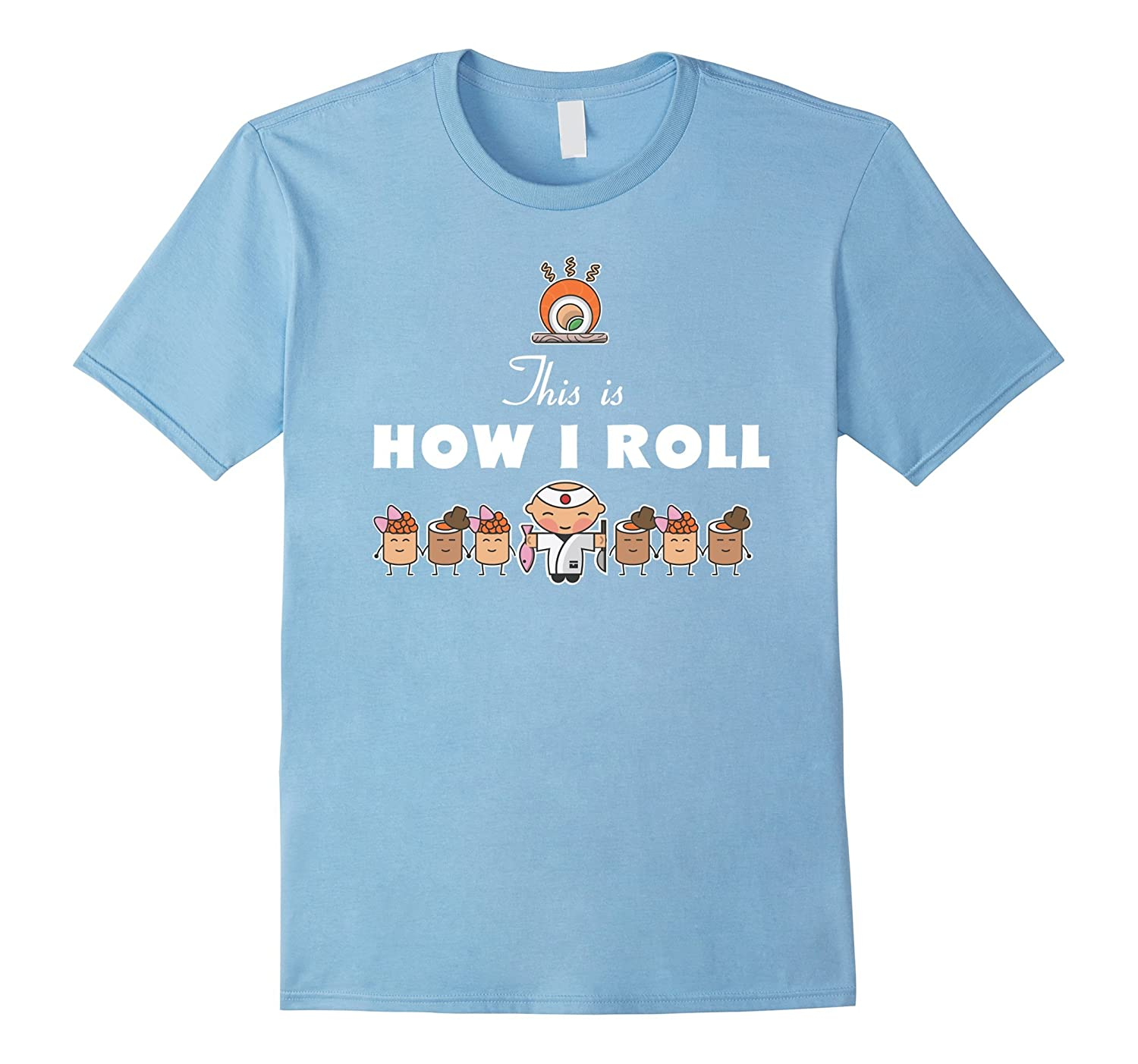 Sushi T-shirt – This is how I roll